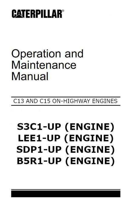 CAT C13 and C15 Operation and maintenance manual p1