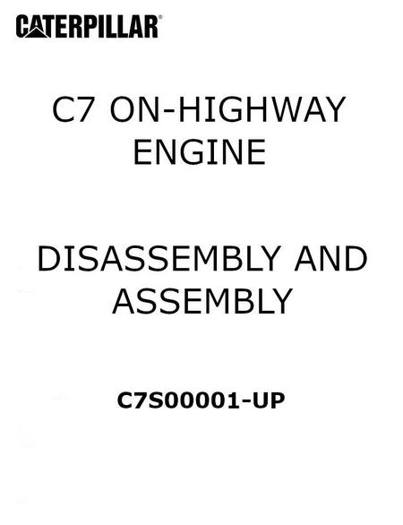 Cat c7 disassembly and assembly manual p1