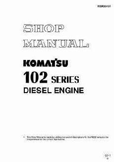Komatsu 102 Series - Workshop Manual, Introduction, Testing and Adjusting